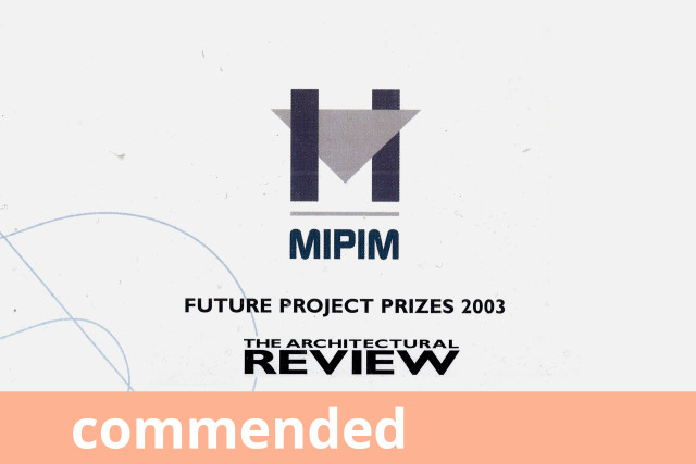 MIPIM Future Project Prizes, Commended 2003