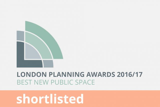 London First London Planning Awards, Best New Public Space, Shortlisted 2016/17