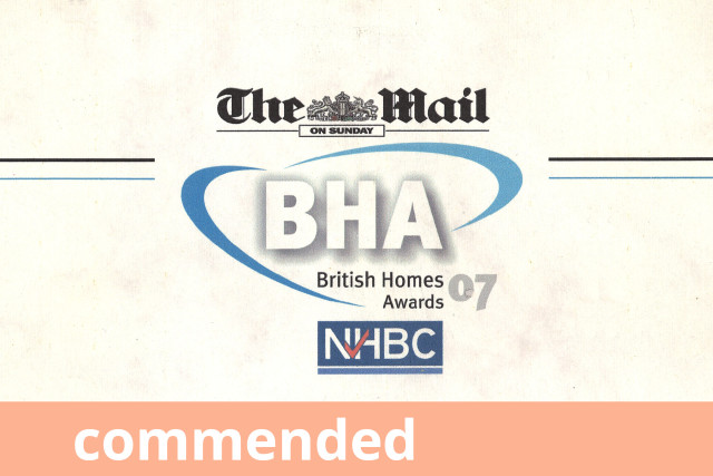 Mail on Sunday British Homes Awards, Commended 2007 (Comfort Haus)